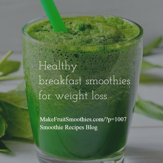 Healthy breakfast smoothies, Smoothies for weight loss and ...