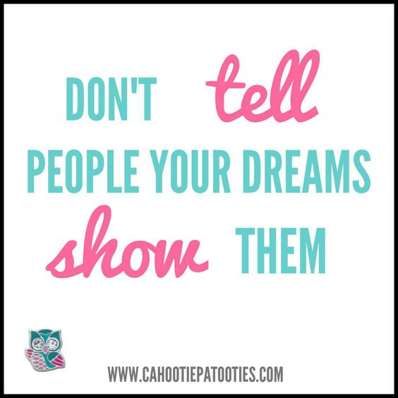 Show people your dreams!