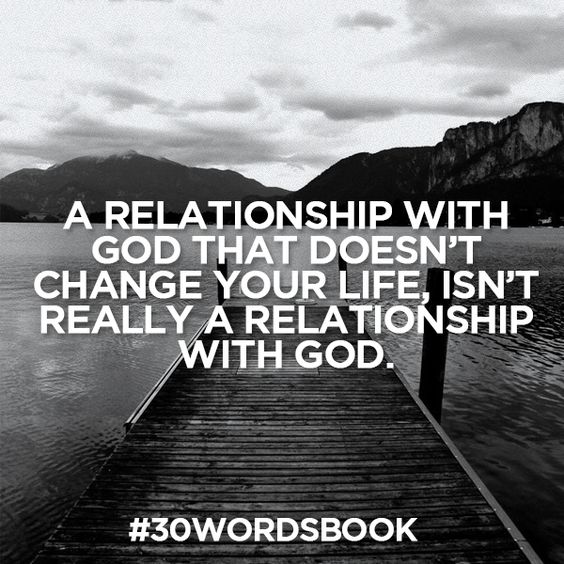 Short Sweet I Love You Quotes: A Relationship With God That Doesn't Change Your Life Isnt