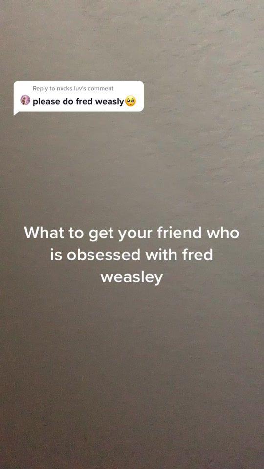 Fredweasley Hashtag Videos On Tiktok