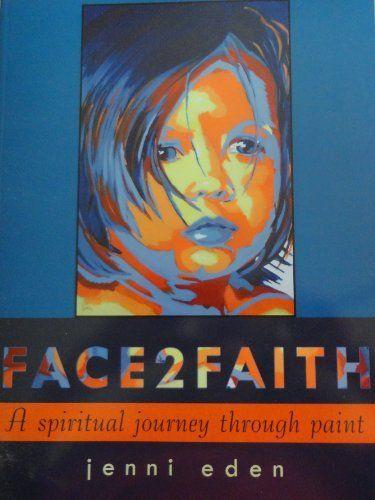 Beautiful book!  FACE2FAITH - A spiritual journey through paint by Jenni Eden, http://www.amazon.com/gp/product/B007NEF43Y/ref=cm_sw_r_pi_alp_CcYbqb0VZT3Z7