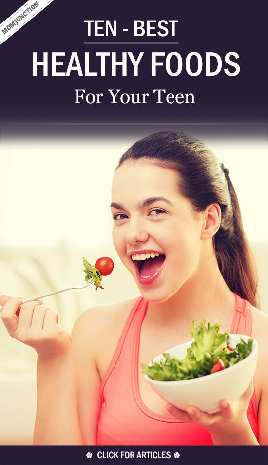 10 Best Healthy Foods For Your Teen: you will need to know what these foods are and how much is too much. Read this post and find out about some healthy foods for teenagers here.