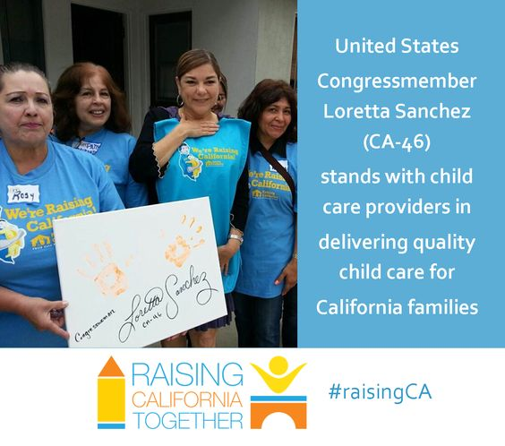 U.S. Congresswoman Loretta Sanchez supports quality child care for all #California kids.   Pin this quote if you do, too! #raisingca