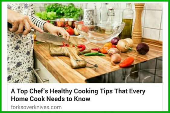 A Top Chef's Healthy Cooking Tips...great info as we start to plan and prep for holiday cooking. http://www.forksoverknives.com/a-top-chefs-healthy-cooking-tips-that-every-home-cook-needs-to-know/?utm_medium=social&utm_source=facebook&utm_content=top-chef-cooking-tips #forksoverknives #cookingtips #holidaycooking #healthyeating #plantstronghealthandfitnesswithmelanie