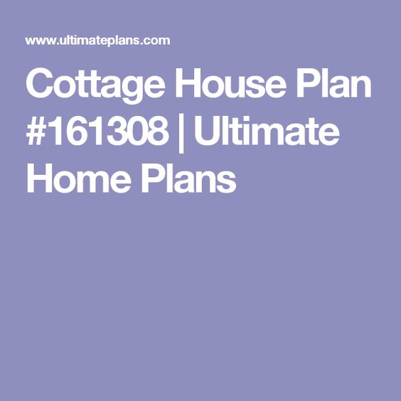 Cottage House Plan #161308 | Ultimate Home Plans