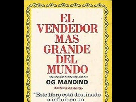 El Vendedor Mas Grande Del Mundo Og Mandino Resumen Audiolibro En 2020 Resumenes De Libros Audiolibro Resumen