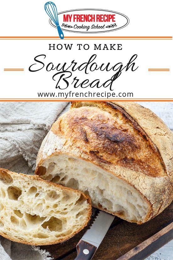 How To Make Sourdough Bread Feuille De Choux Homemade Sourdough Bread Sourdough Bread Artisan Bread Recipes