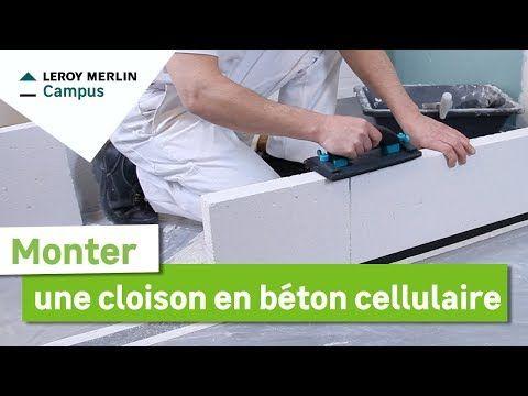 Comment Monter Une Cloison En Beton Cellulaire Leroy Merlin Youtube En 2020 Monter Une Cloison Cloison Cloison Placo