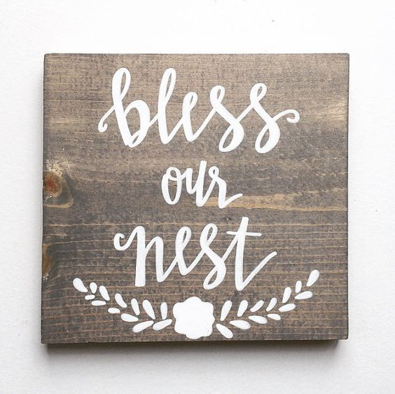 This listing is for a 10x10 hand stained, hand lettered bless our nest sign. Love this sign so much I have it in my own home! This would be the