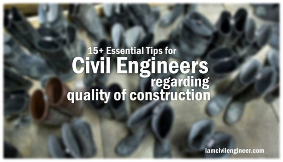 15 essential tips for civil engineers regarding quality of 15 essential tips for civil engineers regarding quality of construction iamcivilengineer civil engineering iamcivilengineer pinterest fandeluxe Choice Image
