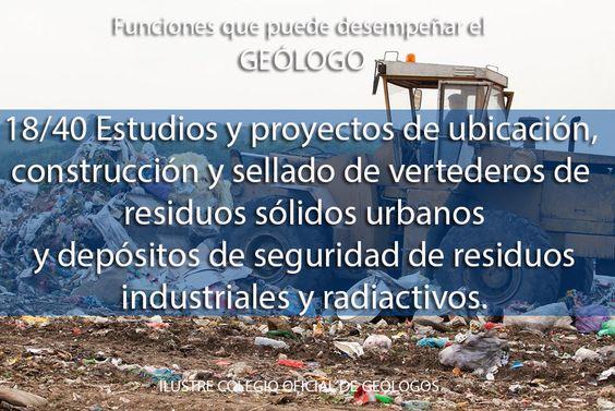 Funciones que puede realizar el geólogo | 18/40 Estudios y proyectos de ubicación, construcción y sellado de vertederos de residuos sólidos urbanos y depósitos de seguridad de residuos industriales y radiactivos.#geologo #geology #geologia #geologists
