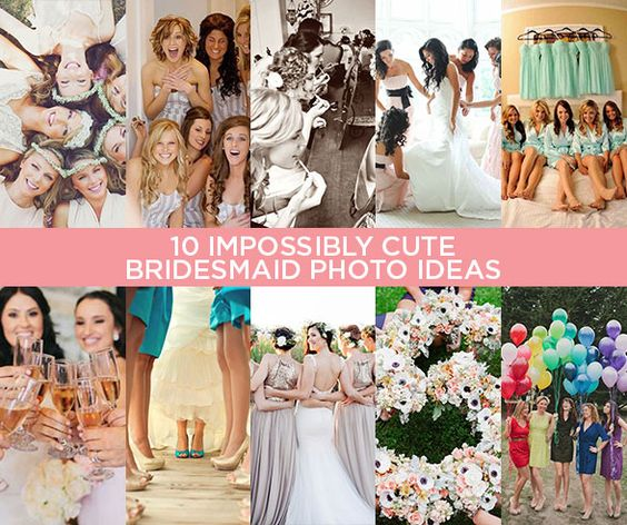 10 Impossibly Cute Bridesmaid Photo Ideas