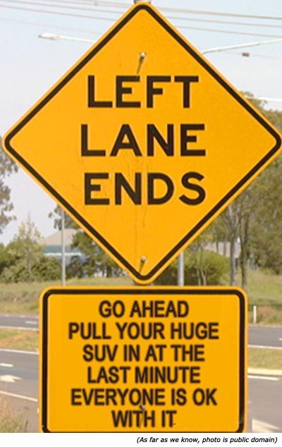 Seriously....: Lane Ends, Giggle, Pet Peeves, Funny Signs, Funny Stuff, So True, Road Rage