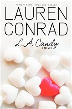L.A. Candy By Lauren Conrad.