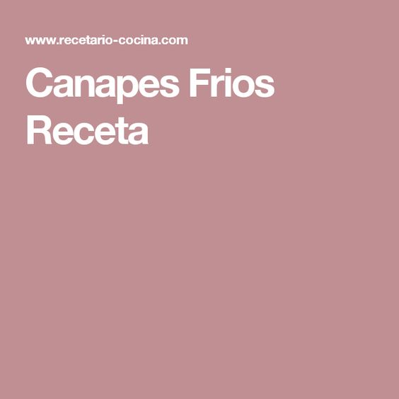 Canapes Frios Receta