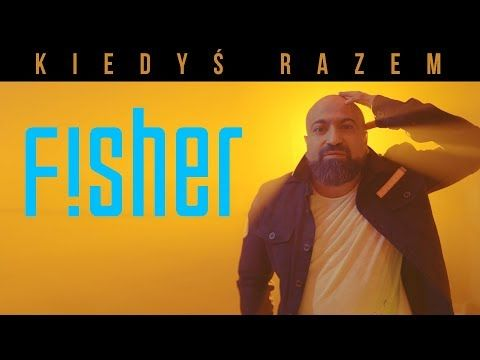 Fisher Kiedys Razem Official Video Youtube In 2020 Fisher Music Songs Songs