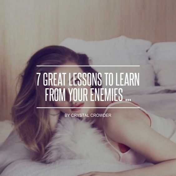 7 #Great Lessons to Learn from Your Enemies ...