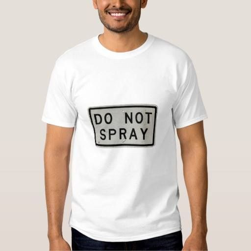 (do not spray tee shirt) #Aerosol #Black #Caution #Danger #Dirty #Forbidden #Grunge #Industry #Informing #Loose #Metal #Not #NOTICE #Old #Paint #Placard #Prohibition #Restricted #Rust #Rusty #Scratch #Sign #Spray #Stop #Tin #Urban #Vintage #Warning #White is available on Funny T-shirts Clothing Store   http://ift.tt/2cU19I0