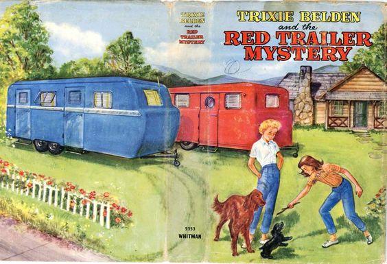 Just realized where my vintage trailer dreams began! I was a HUGE Trixie Belden fan.