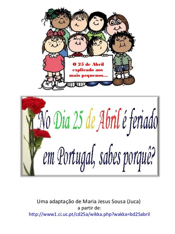 O 25 de Abrilexplicado aosmais pequenos…Uma adaptação de Maria Jesus Sousa (Juca)a partir de:http://www1.ci.uc.pt/cd25a/wi...