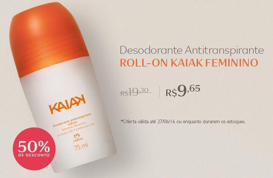 Compre online o desodorante roll-on Kaiak feminino pela metade do preço e garanta proteção por 24 horas. Aproveite! Promoção válida de 26 até 27/Jun ou enquanto durarem os estoques.  Natura Kaiak  50% de desconto.