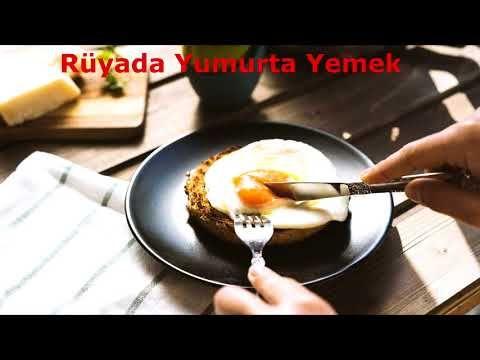 Ruyada Yumurta Yemek Videolu Ruya Tabirleri Yemek Yumurta Omlet