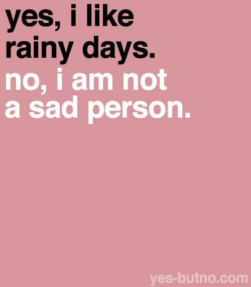 rainy days remind my of happy memories i have had in the rain