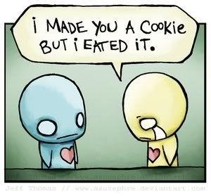 i made you a cookie....