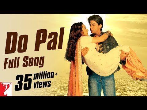 Do Pal Full Song Veer Zaara Shah Rukh Khan Preity Zinta Lata Mangeshkar Sonu Nigam Youtube Songs Lyrics Pals