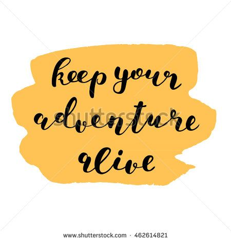 Keep your adventure alive. Brush hand lettering. Inspiring quote. #lettering #brushpen #modern #calligraphy #adventure