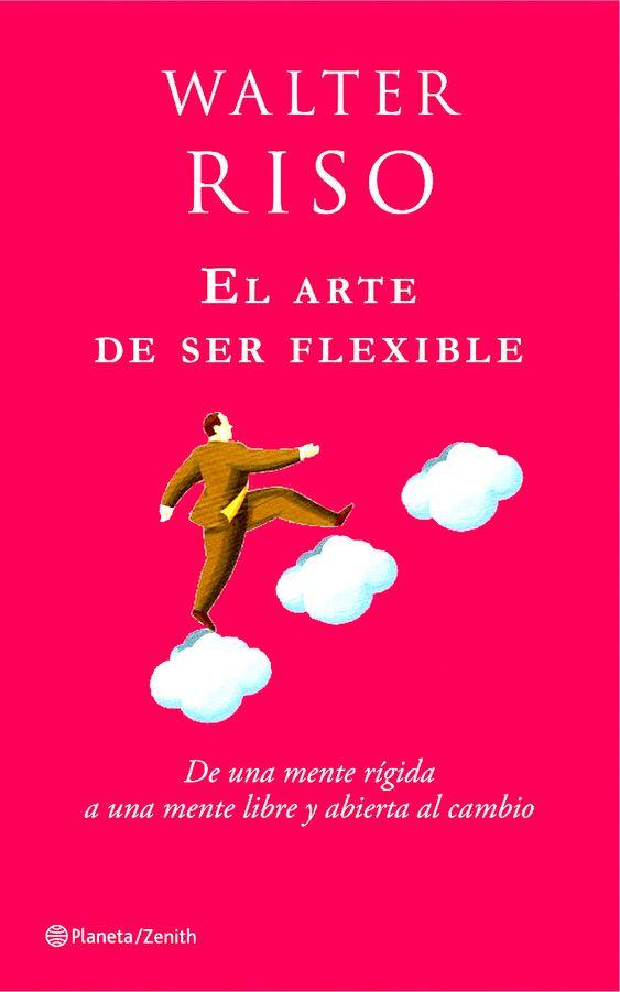 Apartes, El arte de ser flexible, Walter Riso