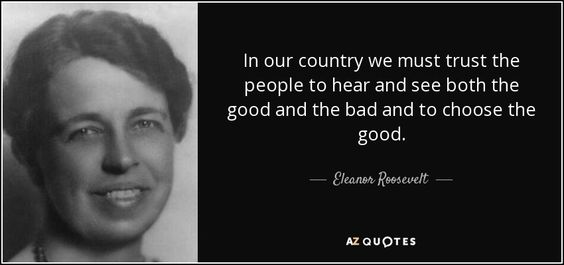 Eleanor Roosevelt quote: In our country we must trust the people ...