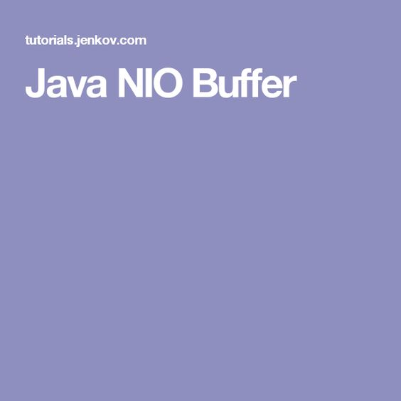 Java NIO Buffer | CGI | Pinterest | Java