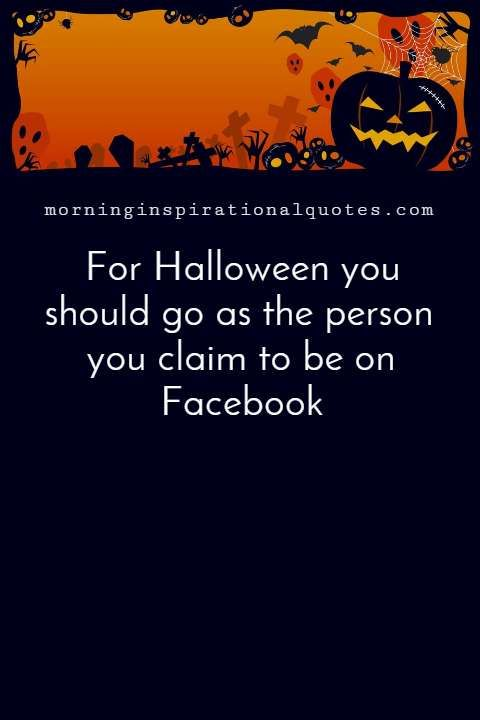 Funny Halloween Quotes With Images Pictures Halloween Quotes Funny Halloween Quotes October Quotes Halloween