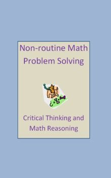 Non-routine Math Problem Solving- Critical Thinking and Math Reasoning