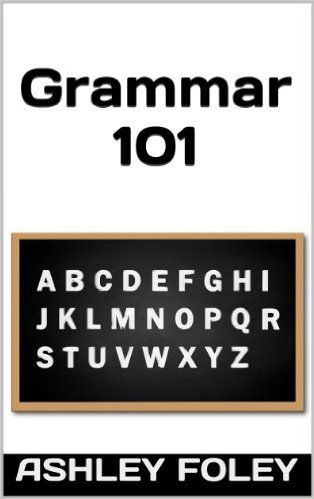 Grammar 101: Avoiding the most common grammar mistakes - Kindle edition by Ashley Foley. Reference Kindle eBooks @ Amazon.com.