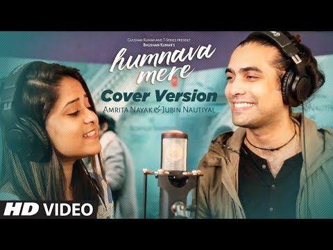 Cover Version Humnava Mere Song Jubin Nautiyal Amrita Nayak Youtube New Hindi Songs Songs Cover Songs