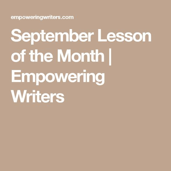 September Lesson of the Month | Empowering Writers