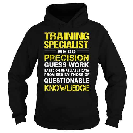 Training Specialist T-Shirts, Hoodies. Check Price Now ==► https://www.sunfrog.com/LifeStyle/Training-Specialist-94987856-Black-Hoodie.html?id=41382