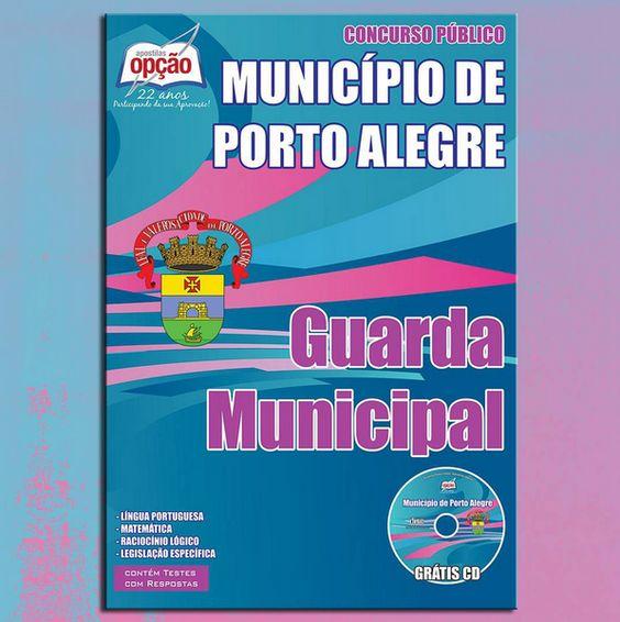 Apostila Concurso Prefeitura do Município de Porto Alegre / RS - 2015: - Cargo: Guarda Municipal