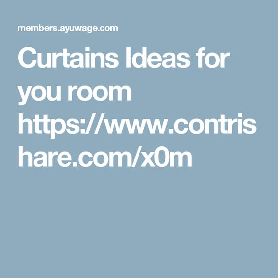 Curtains Ideas for you room https://www.contrishare.com/x0m