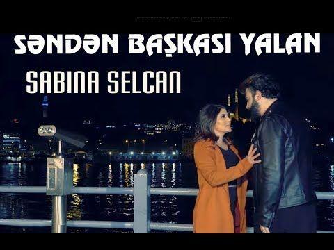 Sabina Selcan Senden Basqasi Yalan Yeni Klip 2019 Music Songs Songs Talk Show