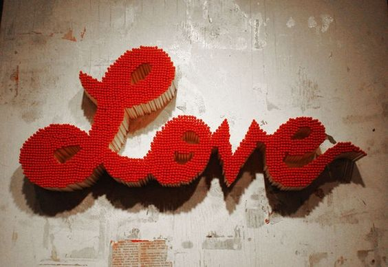 l o v e                                         kari-shma:  Matches: Passion | by: Pei San  This piece is made up of approximately 2,500 match sticks and a total of 24 hours.  Love on fire represents romance and passion or destruction and jealousy.
