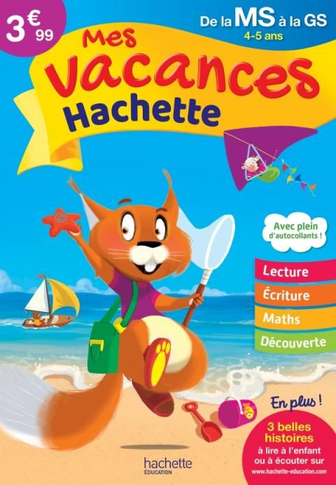 Mes Vacances Hachette Ms Gs Cahier De Vacances 2020 En 2020 Cahier De Vacances Cahier De Vacances Maternelle Lecture Ce2