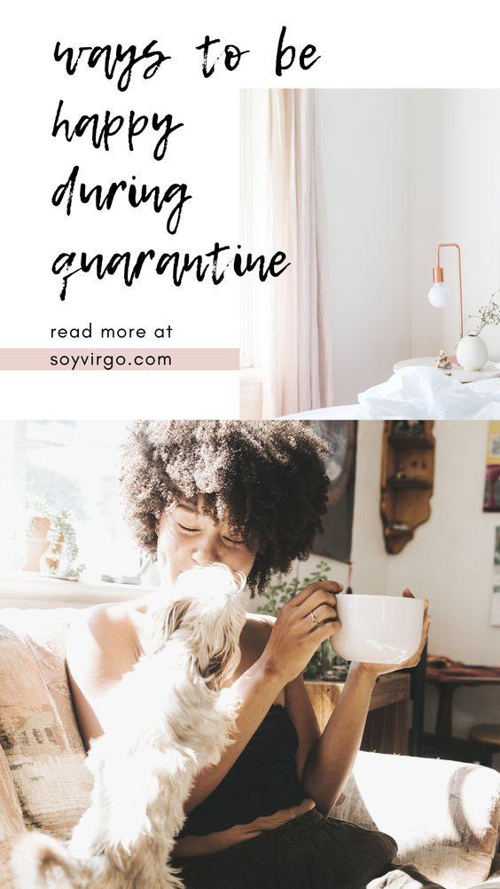 ♥.·:*pιn : ѕoyvιrgo soyvirgo.com*:·.♥ ways to be happy duringa quarantine | soyvirgo.com