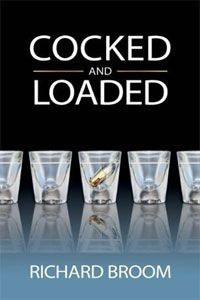 Cocked and Loaded, by Richard Broom
