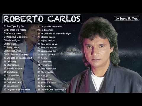 Roberto Carlos Sus Mejores Canciones Lo Bueno No Pasa Musica Romantica En Español Youtube Musica Romantica En Español Musica Romantica Musica En Español