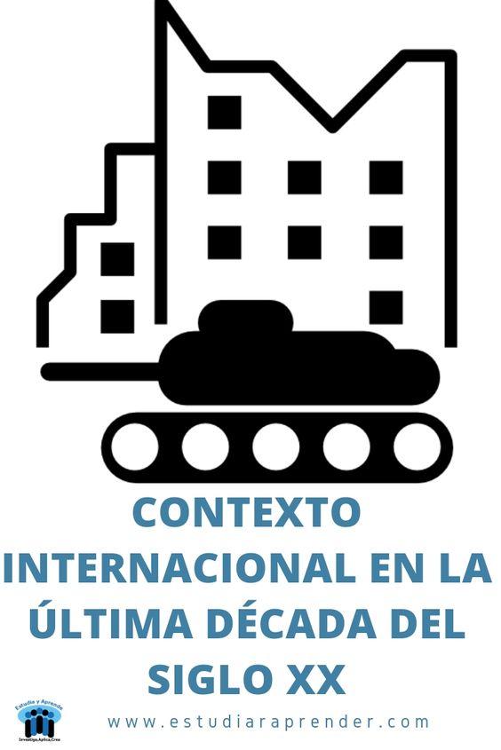 contexto internacional en la ultima década del siglo xx