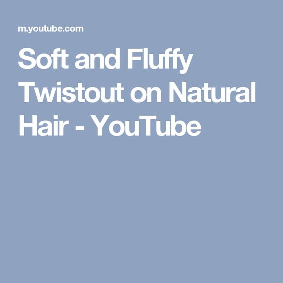 Soft and Fluffy Twistout on Natural Hair - YouTube