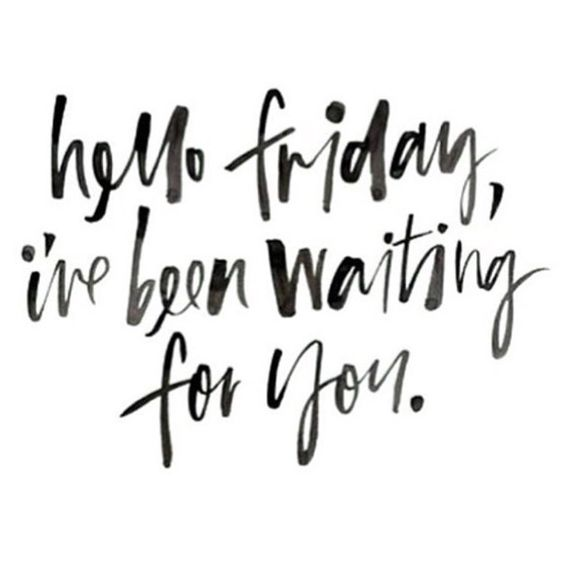 """#fridayquotes #friday #friyay #helloweekend"""